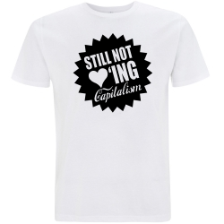 STILL NOT LOVING CAPITALISM T-Shirt weiß