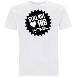 STILL NOT LOVING ISRAEL T-Shirt weiß