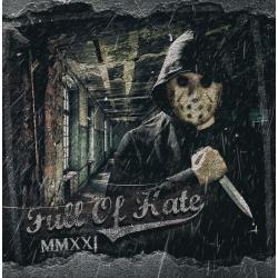 Full of Hate -MMXXI-